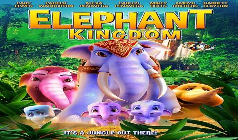مشاهدة فيلم Elephant Kingdom (2016) مترجم HD اون لاين