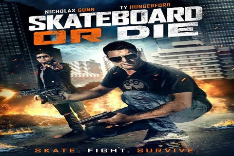 مشاهدة فيلم Skateboard or Die (2018) مترجم HD اون لاين