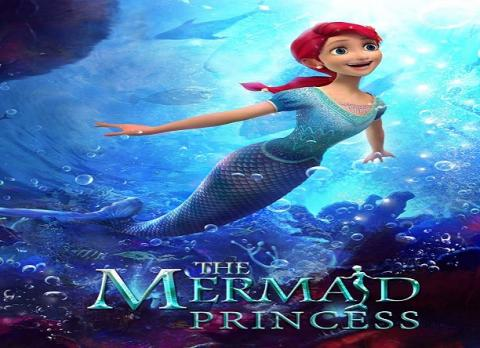 مشاهدة فيلم The Mermaid Princess (2016) مترجم HD اون لاين